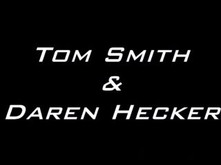 Tom Smith & Daren Hecker